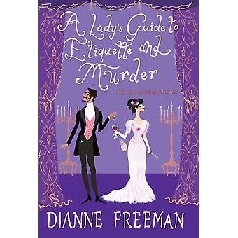 Ladys Guide to Etiquette and Murder by Dianne Freeman