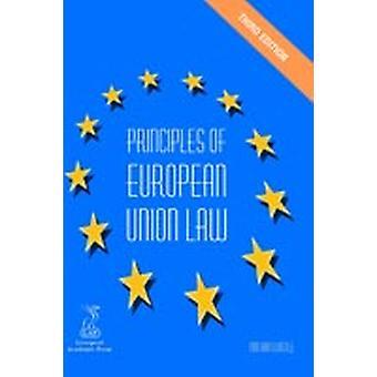 Principles of European Union Law by Birtwistle & Tim