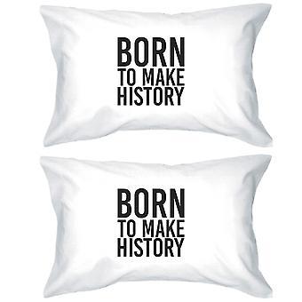 Född att göra historia inspirerande citat dekorativa örngott