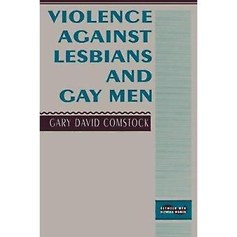 Violenza contro le lesbiche e i gay di Gary David Comstock - 978023