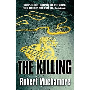 The Killing - Book 4 by Robert Muchamore - 9780340894330 Book