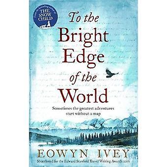 À borda brilhante do mundo por Eowyn Ivey - livro 9781472208620