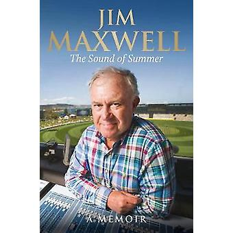 The Sound of Summer - A Memoir by Jim Maxwell - 9781742370828 Book
