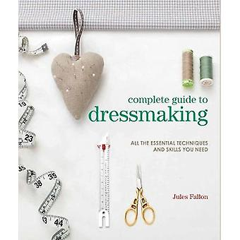 Complete Guide to Dressmaking - All the Essential Techniques and Skill
