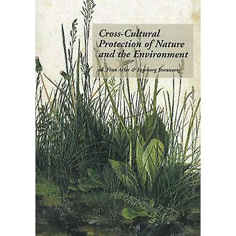 Cross-Cultural Protection of Nature and the Environment by Finn Arler