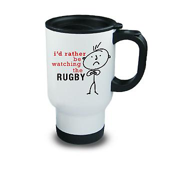 Mens I'd Rather Be Watching The Rugby Metal Travel Mug
