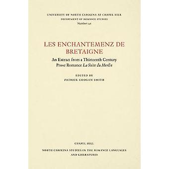 Les Enchantemenz de Bretaigne - ein Auszug aus dem dreizehnten Jahrhundert P