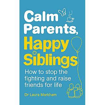 Spokoju rodziców - szczęśliwy rodzeństwo - jak przestać walczyć i podnieść piątek