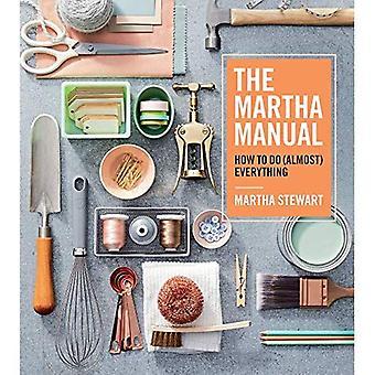 Martha manualen: Hur man gör (nästan) allt