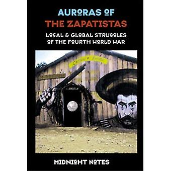 Auroras of the Zapatistas: Local and Global Struggles of the Fourth World War