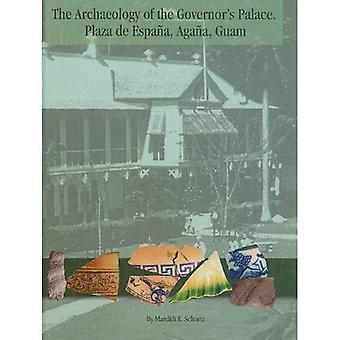 The Archaeology of the Governor's Palace (Plaza De Espana, Agana, Guam) (MARC Monograph Series)