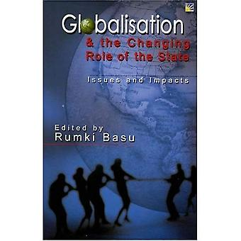 Globalisation & the Changing Role of the State: Issues and Impacts