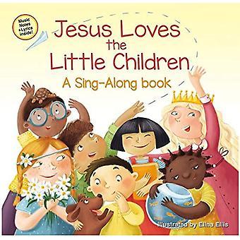 Jezus houdt van de kleine kinderen (A Sing-Along boek) [Board boek]