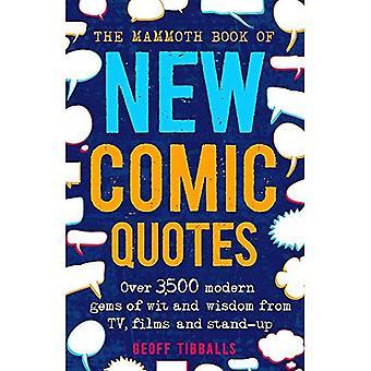 Le livre de mammouth de nouvelles citations comiques: plus 3 500 gemmes modernes de l'esprit et la sagesse de TV, films et stand-up