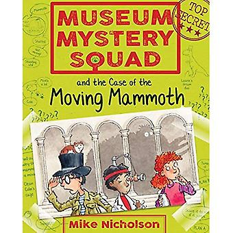 Museum Mystery Squad and the Case of the Moving Mammoth (Young Kelpies)