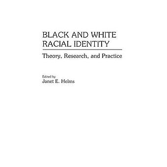 Black and White Racial Identity  Theory Research and Practice by Janet E Helms