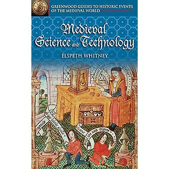 Medieval Science and Technology by Whitney & Elspeth