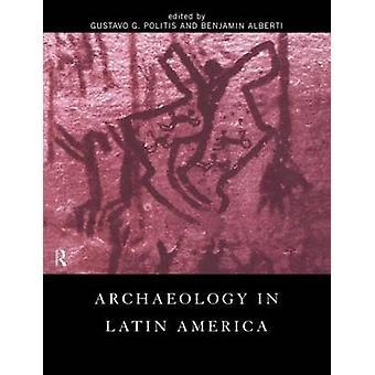 Archéologie en Amérique latine par Politis & G.