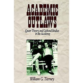 Akademiska Outlaws Queer teori och kulturstudier i akademin av Tierney & William G.