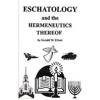 اسكاتولوجيا وتفسيرية لها من قبل إليوت & الأميركي جيرالد