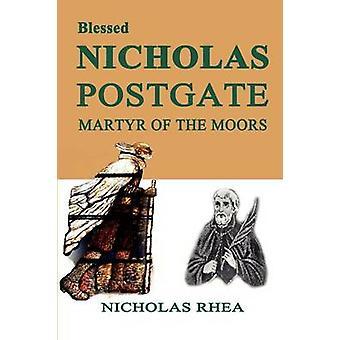 Blessed Nicholas Postgate Martyr of the Moors by Rhea & Nicholas