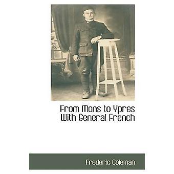 Fra Mons til Ypres med General fransk av Coleman & Frederic