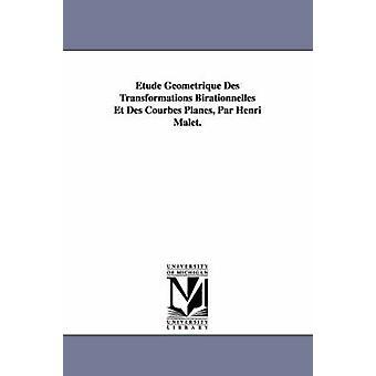 Etude Geometrique Des Transformationen Birationnelles Et Des Chlebny Flugzeuge Par Henri Malet. von Malet & Henri
