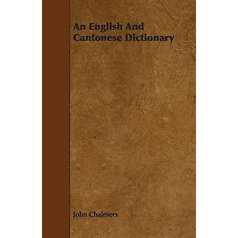 An English and Cantonese Dictionary by Chalmers & John