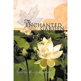 The Enchanted Garden by Munro & Sandra Roslyne