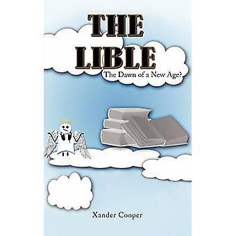 The Lible The Dawn of a New Age by Cooper & Xander