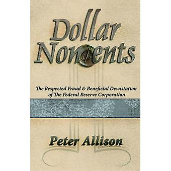 Dollar Noncents by Allison & Peter