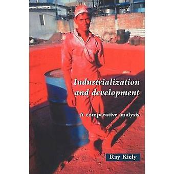 Industrialización y desarrollo una introducción por Kiely y Ray