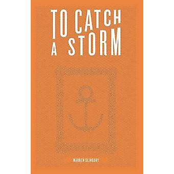 To Catch A Storm by Slingsby & Warren