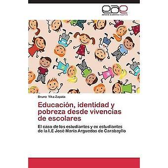 Educación Identidad y Pobreza Desde Vivencias de Escolares door Yika Zapata Bruno