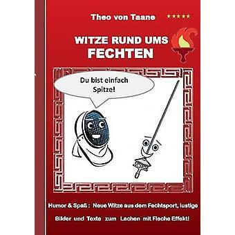Witze rund ums FechtenHumor  Spa Neue Witze aus dem Fechtsport lustige Bilder und Texte zum Lachen mit Fleche Effekt by Taane & Theo von