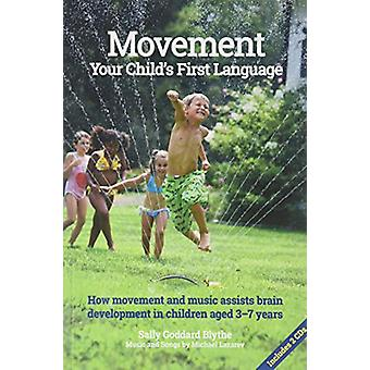 Movement -Your Child's First Language - How music and movement assist b