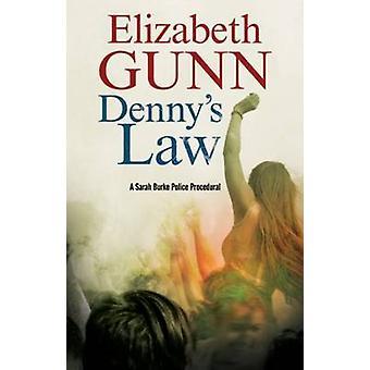 Denny's Law - A Sarah Burke Police Procedural by Elizabeth Gunn - 9780