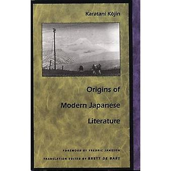 Origins of Modern Japanese Literature by Kojin - Karatani/ De Bary -