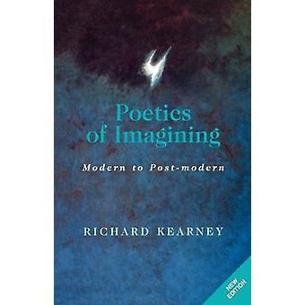 Poetics of Imagining - Modern and Post-Modern by Richard Kearney - 978