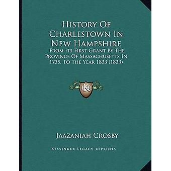 History of Charlestown in New Hampshire - From Its First Grant by the