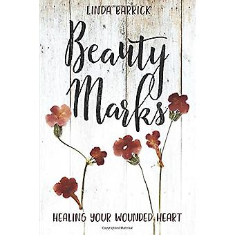 Beauty Marks - Healing Your Wounded Heart by Linda Barrick - 978143471