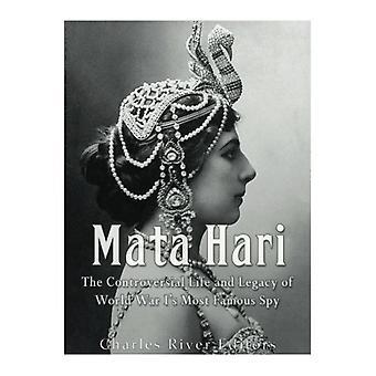 Mata Hari - The Controversial Life and Legacy of World War I's Most Fa