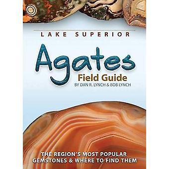 Lake Superior Agates Field Guide by Dan Lynch - 9781591932826 Book
