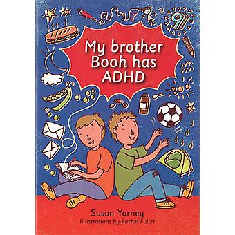 My Brother Booh Has ADHD by Susan Yarney - 9781910039069 Book