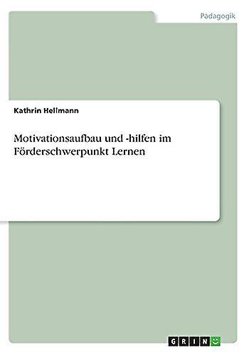 Motivationsaufbau und -hilfen im F?rderschwerpunkt Lernen by Kathrin