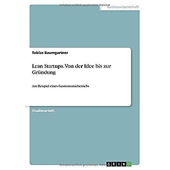 Lean Startups. Von Der Idee Bis Zur Grundung by Tobias Baumgartner -