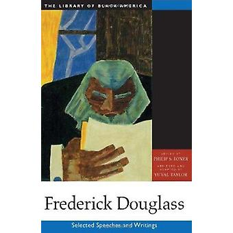 Frederick Douglass - Selected Speeches and Writings by Philip Sheldon