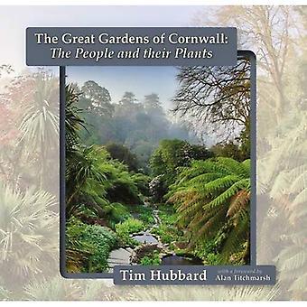 De grote tuinen van Cornwall: de mensen en hun planten