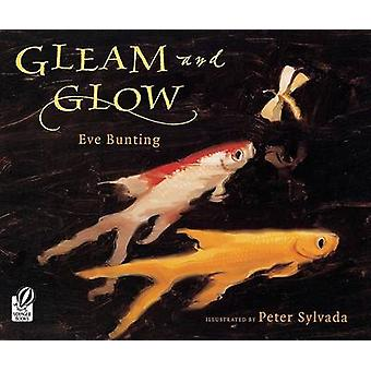 Gleam and Glow by Eve Bunting - Peter Sylvada - 9780152053802 Book