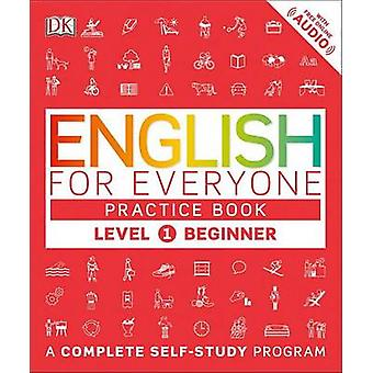 English for Everyone - Level 1 - Beginner - Practice Book by DK - 97814